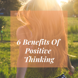 6 Benefits Of Positive Thinking